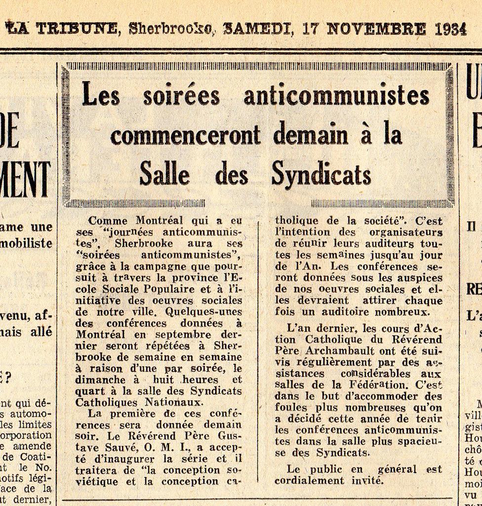 Les activités syndicales trop revendicatrices sont souvent associées au « communisme ». Les promoteurs des syndicats catholiques les présentent d'ailleurs comme un rempart contre les syndicats « étrangers » vecteurs d'idéologies subversives. Des « soirées anticommunistes » sont d'ailleurs organisées à Sherbrooke dans les locaux de la CTCC.