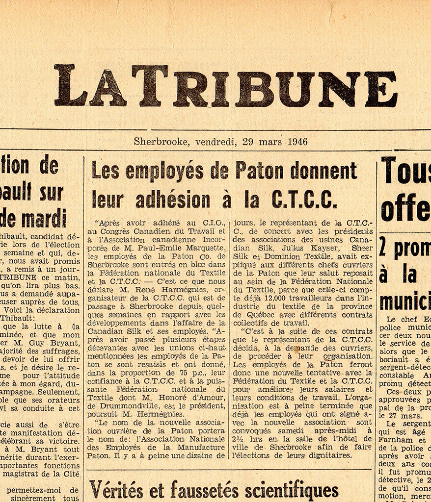 Les employés de la Paton décident en 1946 de s'affilier à la Fédération nationale du Textile, une branche de la CTCC. Il leur faudra toutefois faire la grève avant que les patrons de l'usine ne reconnaissent le syndicat.